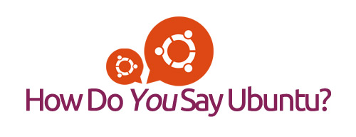 How do you say Ubuntu?