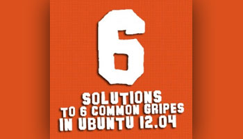 Solve Six Common Gripes With Ubuntu 12.04