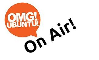 OMG! Ubuntu! On Air!