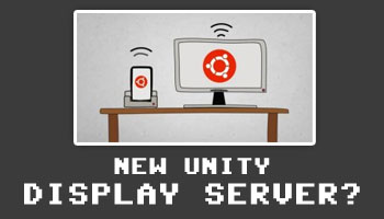Is Canonical Working on New, Custom Display Server for Unity?