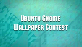 Ubuntu GNOME 14.04 Wallpaper Contest Kicks Off - OMG! Ubuntu!