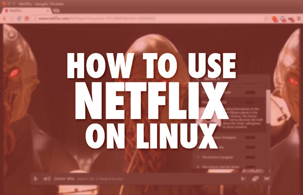 Watch Netflix on Ubuntu Linux using HTML5 and Chrome