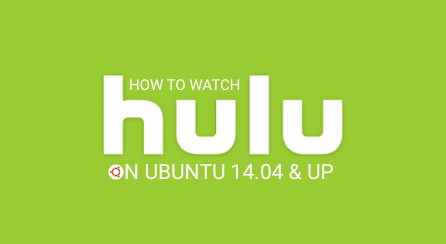 How To Watch Hulu on Ubuntu 14 04 and Up - OMG! Ubuntu!