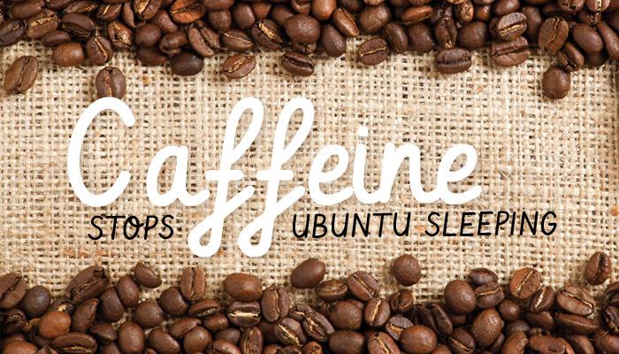Keep Ubuntu Awake with Caffeine (And Avoid That Pesky Lock Screen