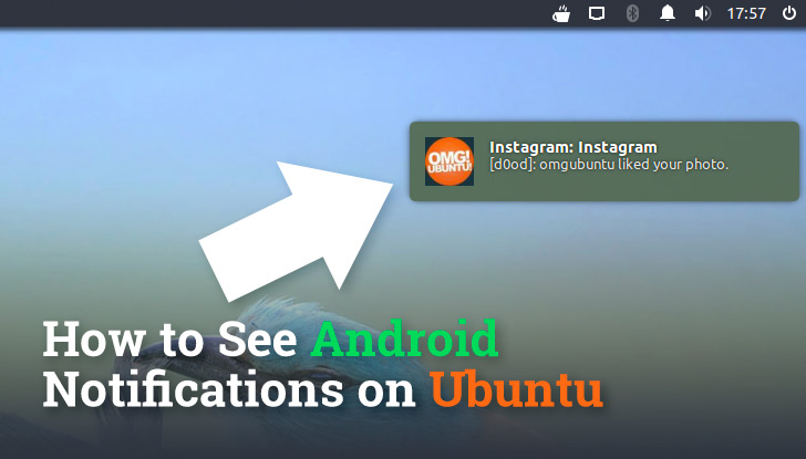 How To] See Android Notifications on The Ubuntu Desktop