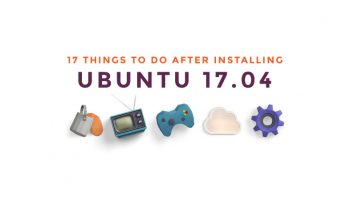 17 Things To Do After Installing Ubuntu 17.04
