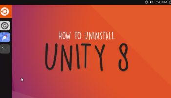 How to Totally Uninstall Unity 8 from Ubuntu
