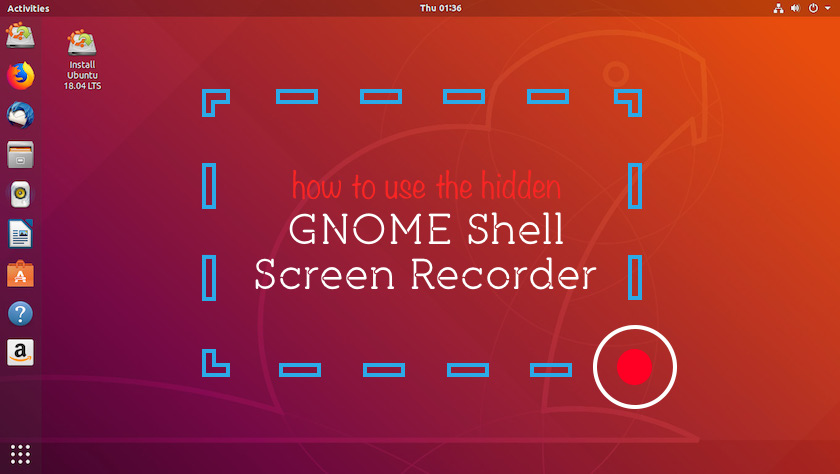 How to Use GNOME Shell's Secret Screen Recorder - OMG! Ubuntu!