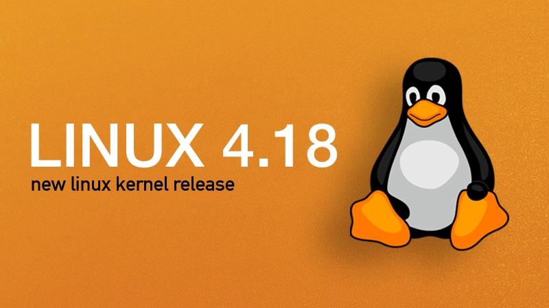 linux kernel 4.18 release