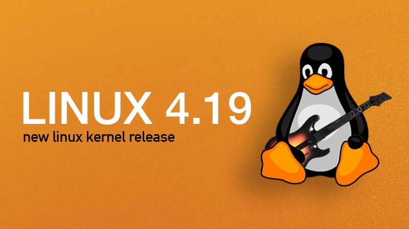 Linux Kernel 4 19 Released, Plus Updates to Google Chrome